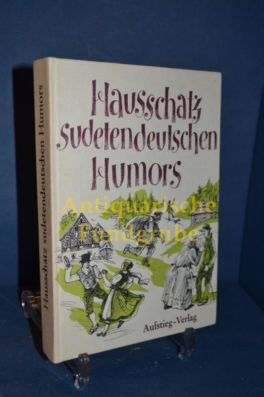 Hausschatz sudetendeutschen Humors : Fröhliche Geschichten, Schnurren: Knobloch, Erhard J.: