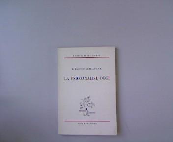 La Psicoanalisi, oggi.: Gemelli, Fr. Agostino: