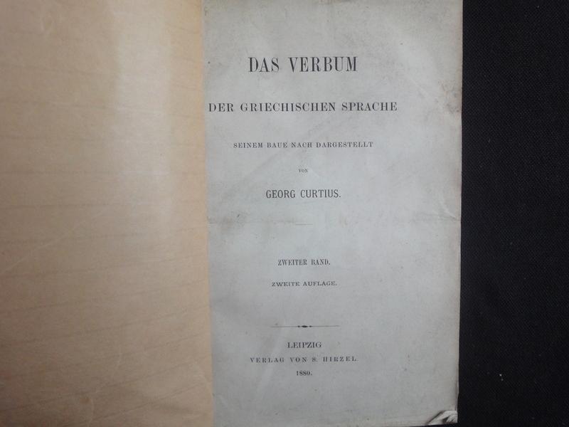 Das Verbum Der Griechischen Sprache Seinem Baue: Curtius Georg