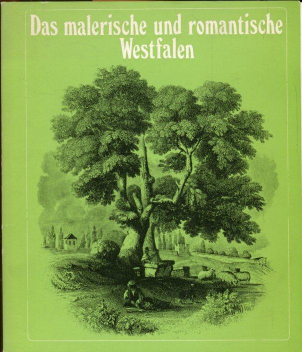 Das malerische und romantische Westfalen. Aspekte eines: Westfälisches Landesmuseum für