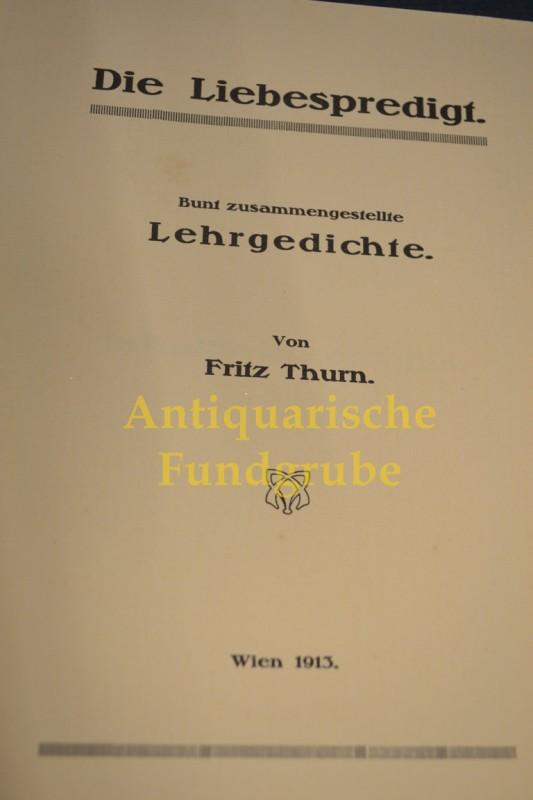 Die Liebespredigt : bunt zsgestellte Lehrgedichte. Von: Foregger, Fritz:
