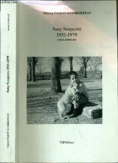 SANG SOUPCONS 1933-1979. - PIGEON-GUIMBERTEAU THIERRY