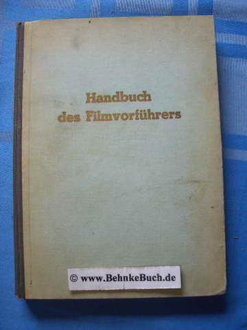 Handbuch des Filmvorführers. Joachim Rutenberg ; Hermann: Rutenberg, Joachim und