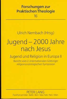 Jugend - 2000 Jahre nach Jesus. Jugend: Nembach, Ulrich (Hrsg.):