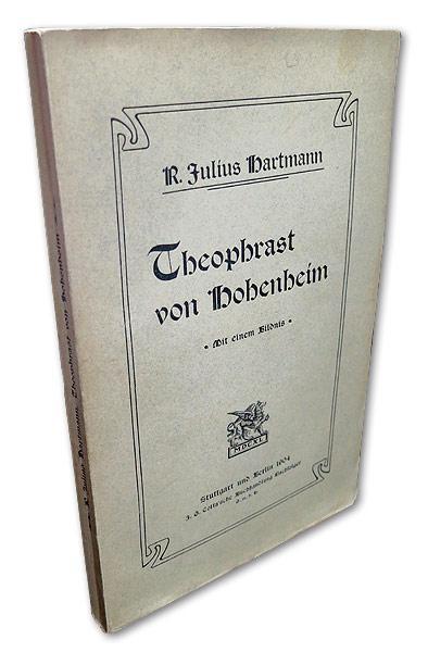 Theophrast von Hohenheim. Mit einem Bildnis Hohenheims.: Hartmann, R. Julius: