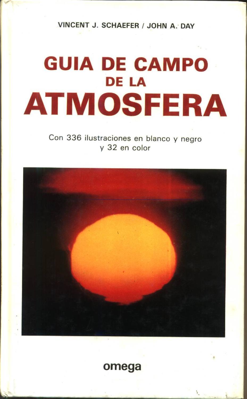 Guía de Campo de la Atmósfera - Schaefer, Vincent J.; Day, John A.; Ayala, Juan