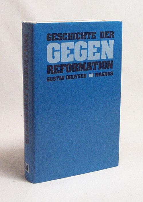 Geschichte der Gegenreformation / Gustav Droysen: Droysen, Gustav