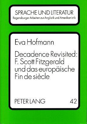 Decadence revisited. F. Scott Fitzgerald und das: Hofmann, Eva: