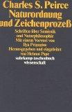 Naturordnung und Zeichenprozeß: Schriften über Semiotik und: Sanders Peirce, Charles: