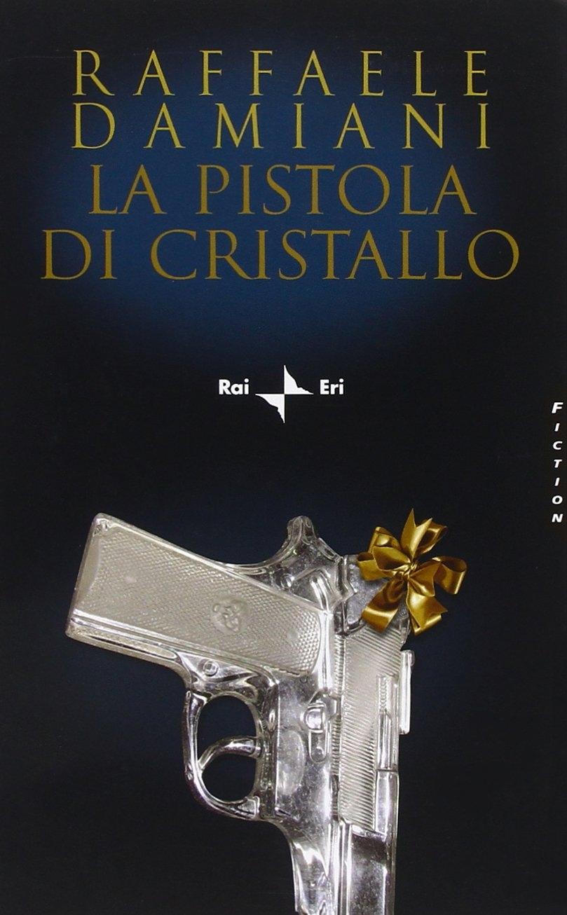 La pistola di cristallo - Damiani, Raffaele