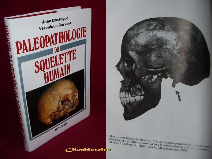 Paléopathologie du squelette humain - DASTUGUE ( Jean ) & GERVAIS ( Véronique )