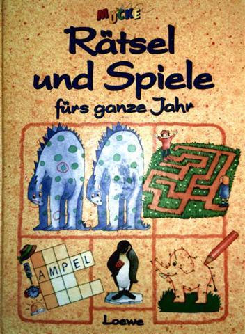 Rätsel und Spiele fürs ganze Jahr: Redaktion Kinderzeitschrift Mücke:
