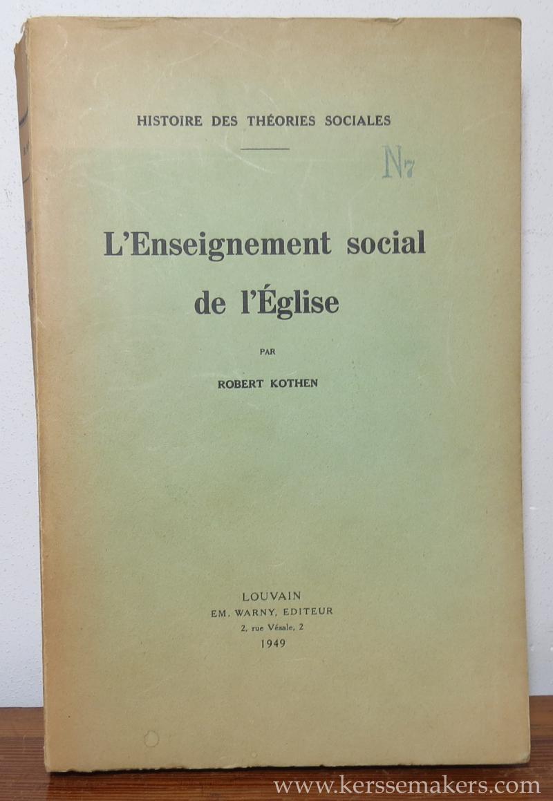 L'Enseignement social de l'Eglise.: KOTHEN, ROBERT.