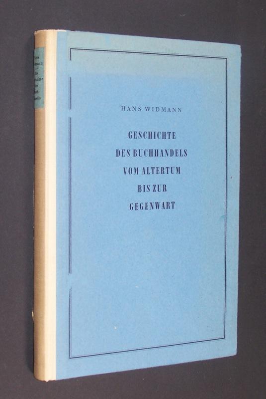 Geschichte des Buchhandels vom Altertum bis zur: Widmann, Hans und