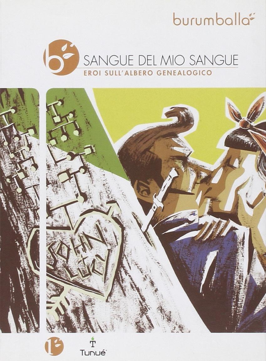 Burumballa. Vol. 1: Sangue del Mio Sangue. Eroi sull'Albero Genealogico - Sartori L.,D'Agostino S.