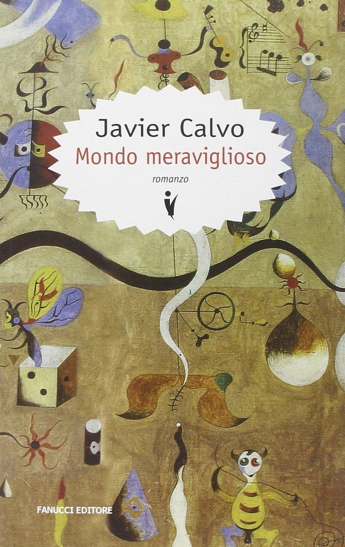 Mondo meraviglioso - Calvo, Javier