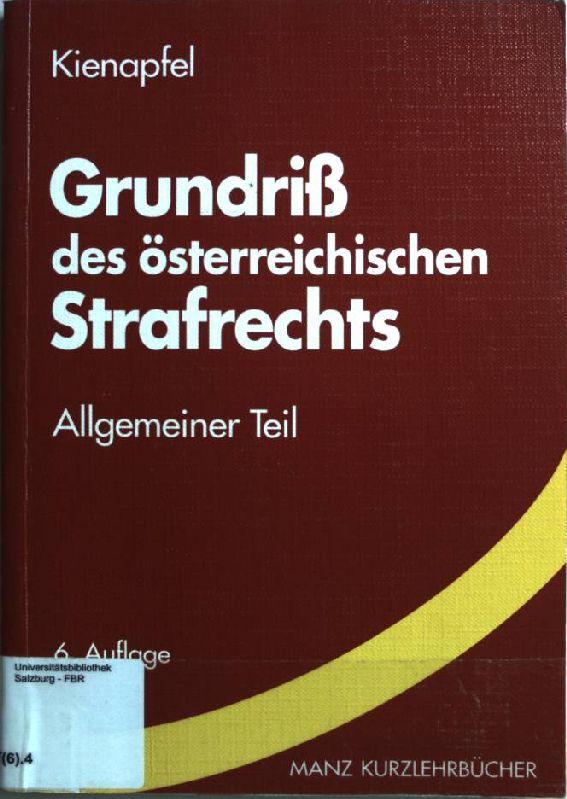 Grundriß des österreichischen Strafrechts: Allgemeiner Teil Manz: Kienapfel, Diethelm: