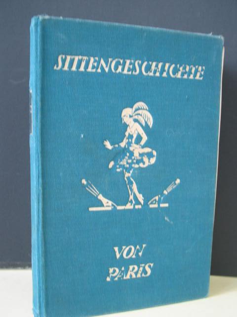 Sittengeschichte von Paris. Die Grosstadt, ihre Sitten: Schidrowitz, Leo (Hrsg.):