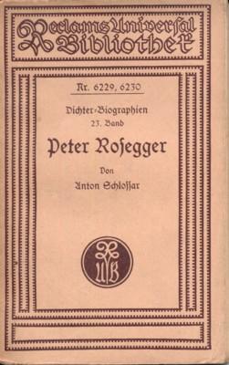 Peter Rosegger. Reclams Universal-Bibliothek Nr. 6229, 6230.: Schlossar, Anton: