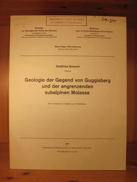 Geologie der Gegend von Guggisberg und der: Schmid, Gottfried