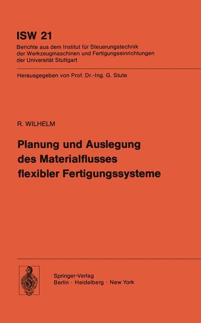 Planung und Auslegung des Materialflusses flexibler Fertigungssysteme: Wilhelm, R.: