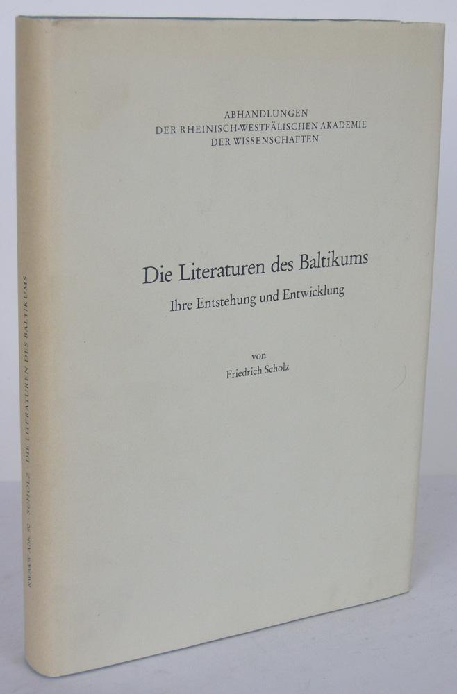Die Literturen des Baltikums Ihre Entstehung und: SCHOLZ, Friedrich: