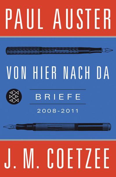 Von hier nach da : Briefe 2008-2011: Paul Auster