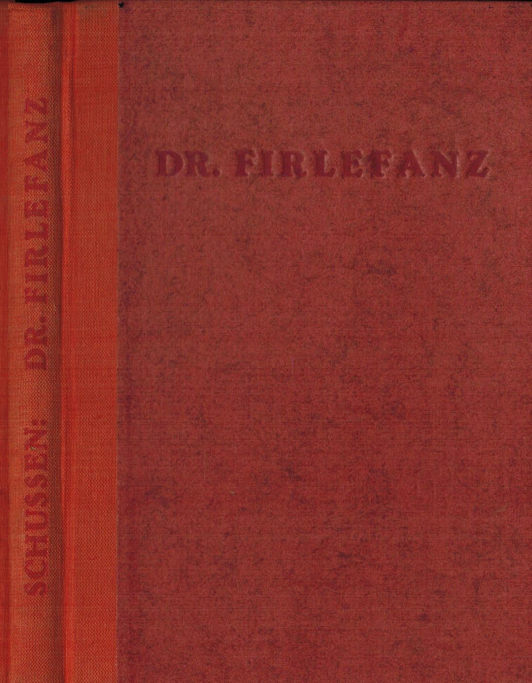 Der Roman vom Doktor Firlefanz: Schussen, Wilhelm