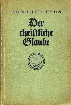 Der christliche Glaube : Das apostolische Glaubensbekenntnis: Dehn, Günther: