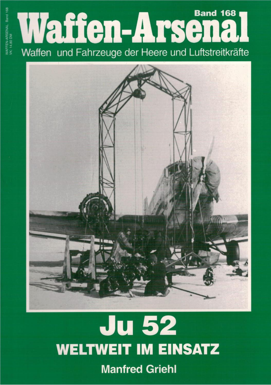 Waffen-Arsenal Band 168 - Die Ju 52: Griehl, Manfred