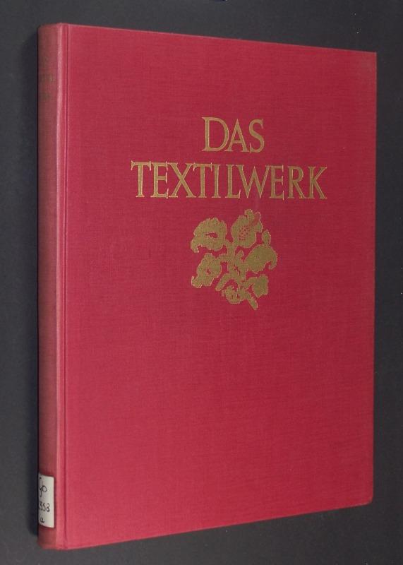 Das Textilwerk. Gewebe von der Spätantike bis: Flemming, Ernst:
