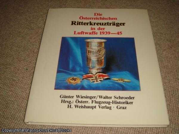Die osterreichischen Ritterkreuztrager in der Luftwaffe 1939: Wiesinger, Gunter