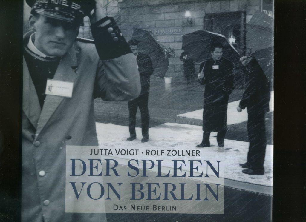 Der Spleen von Berlin.: Jutta Voigt /