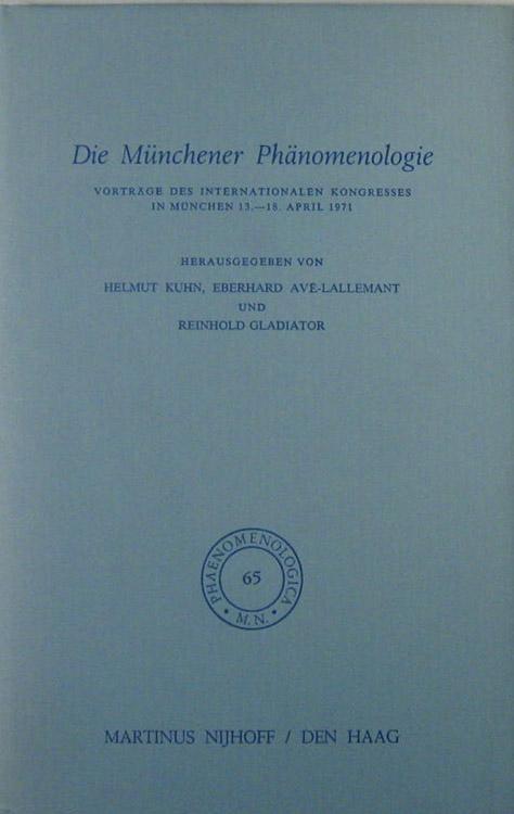 Die Münchener Phänomenologie. Vorträge des Internationalen Kongresses in München 13.-18. April 1971. - Kuhn, Helmut, Eberhard Avé-Lallemant u. Reinhold Gladiator (Hrsg.)