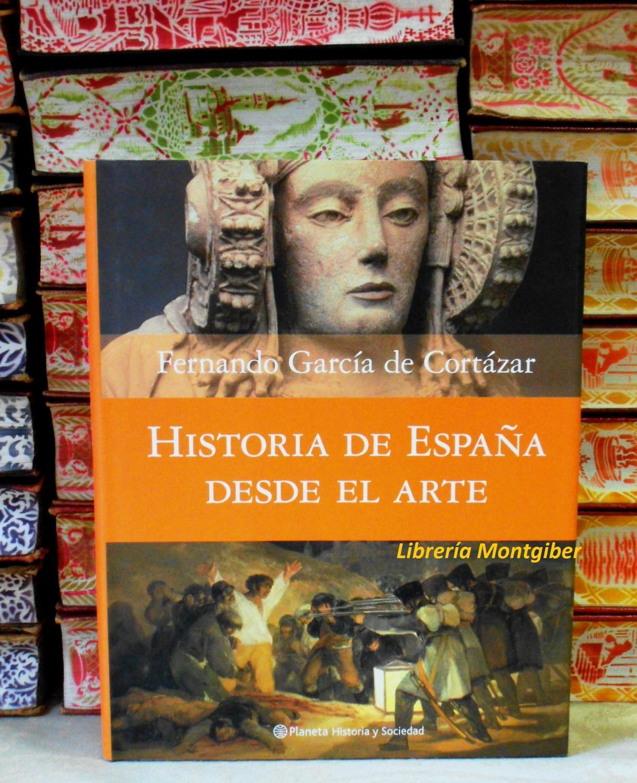 HISTORIA DE ESPAÑA DESDE EL ARTE . - García de Cortazar, Fernando