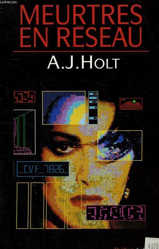MEURTRES EN RESEAU. - HOLT A.J.