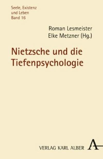 Nietzsche und die Tiefenpsychologie - Roman Lesmeister