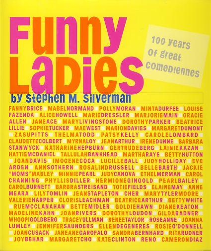 Funny Ladies. The Women who make us: Silverman, Stephen M.: