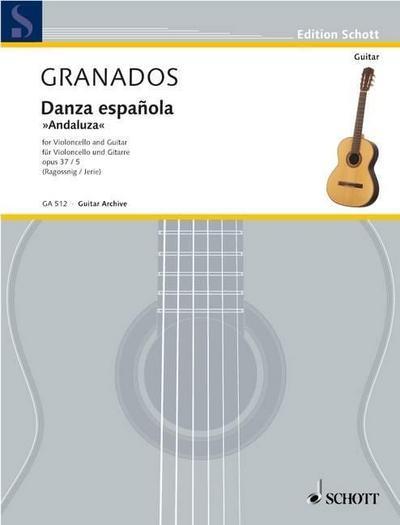 ANDALUZA (DANZA ESPANOLA OP 37/5) : op.37/5.Violoncello und Gitarre., Edition Schott - Gitarren-Archiv - Enrique Granados