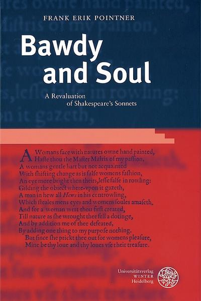Bawdy and Soul : A Revaluation of Shakespeare's Sonnets - Frank Erik Pointner
