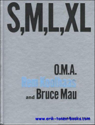 S, M, L, XL, O.M.A. - Rem Koolhaas and Bruce Mau