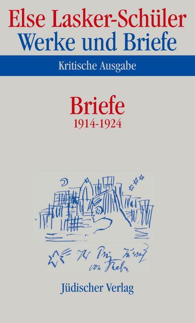 Werke und Briefe, Kritische Ausgabe Briefe 1914-1924 - Else Lasker-Schüler