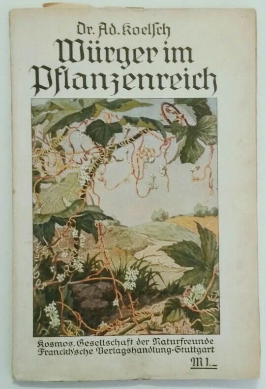 Würger im Pflanzenreich.: Koelsch, Adolf: