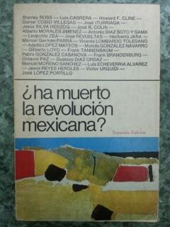 HA MUERTO LA REVOLUCION MEXICANA? - Stanley R. Ross y otros