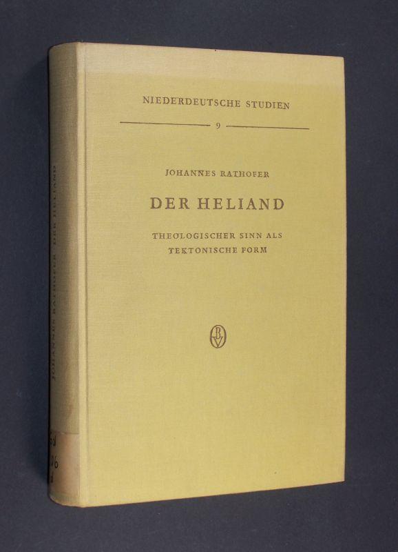 Der Heliand. Theologischer Sinn als tektonische Form.: Rathofer, Johannes: