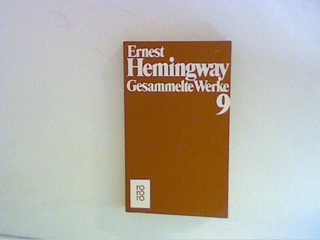 Gesammelte Werke Band 9.: Hemingway, Ernest: