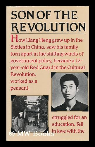 Son Of The Revolution By Liang Heng And Judith Shapiro By Liang Heng Judith Shapiro 1983 First Edition Mw Books Ltd