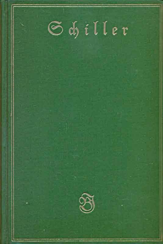 Schillers Werke - aus: Meyers Klassiker-Ausgaben -: Bellermann, Ludwig (Hrsg.):