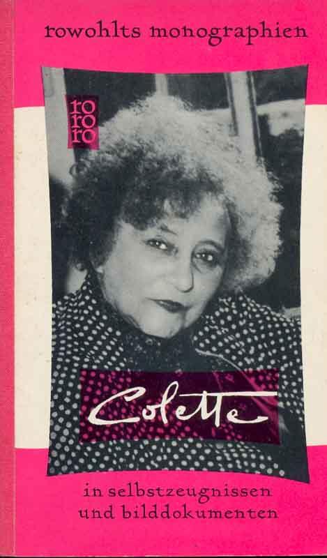 Colette in Selbstzeugnissen und Bilddokumenten: Kusenberg, Kurt (Hrsg.):