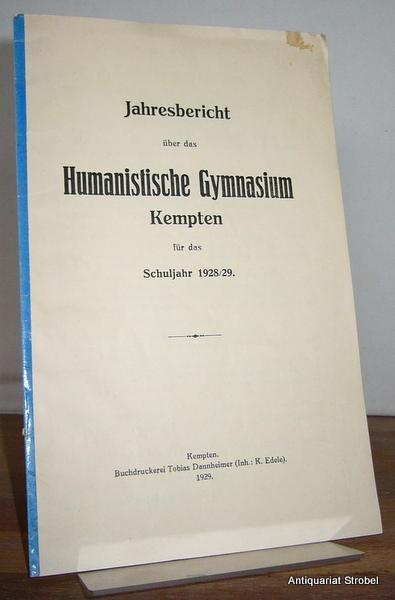 Jahresbericht über das Humanistische Gymnasium Kempten für: Kempten.